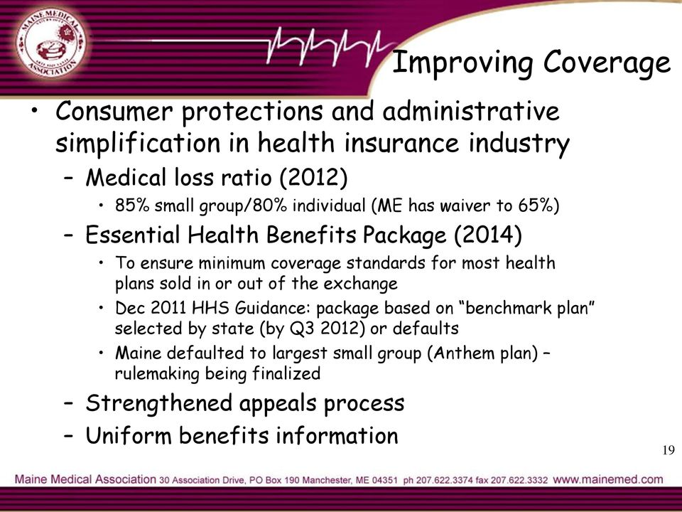 health plans sold in or out of the exchange Dec 2011 HHS Guidance: package based on benchmark plan selected by state (by Q3 2012) or
