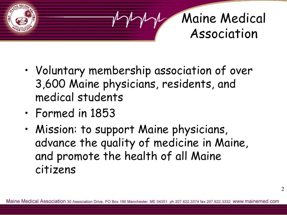 Formed in 1853 Mission: to support Maine physicians, advance the