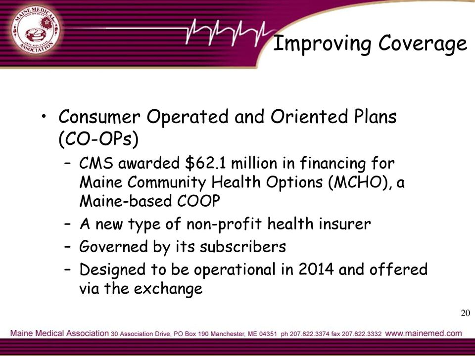 1 million in financing for Maine Community Health Options (MCHO), a