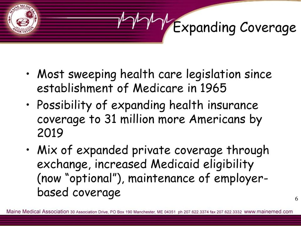 million more Americans by 2019 Mix of expanded private coverage through