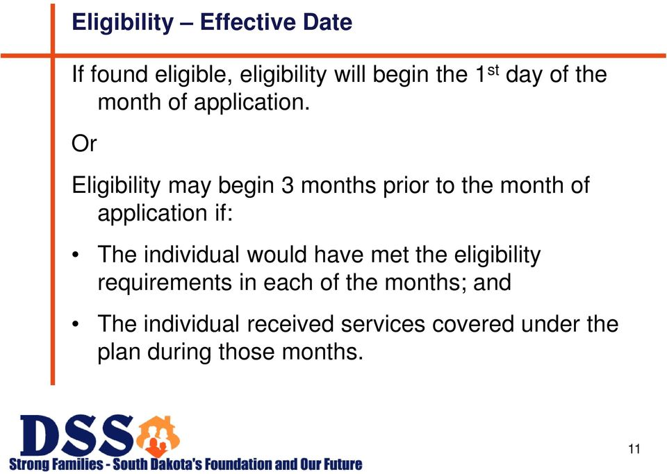 Or Eligibility may begin 3 months prior to the month of application if: The individual