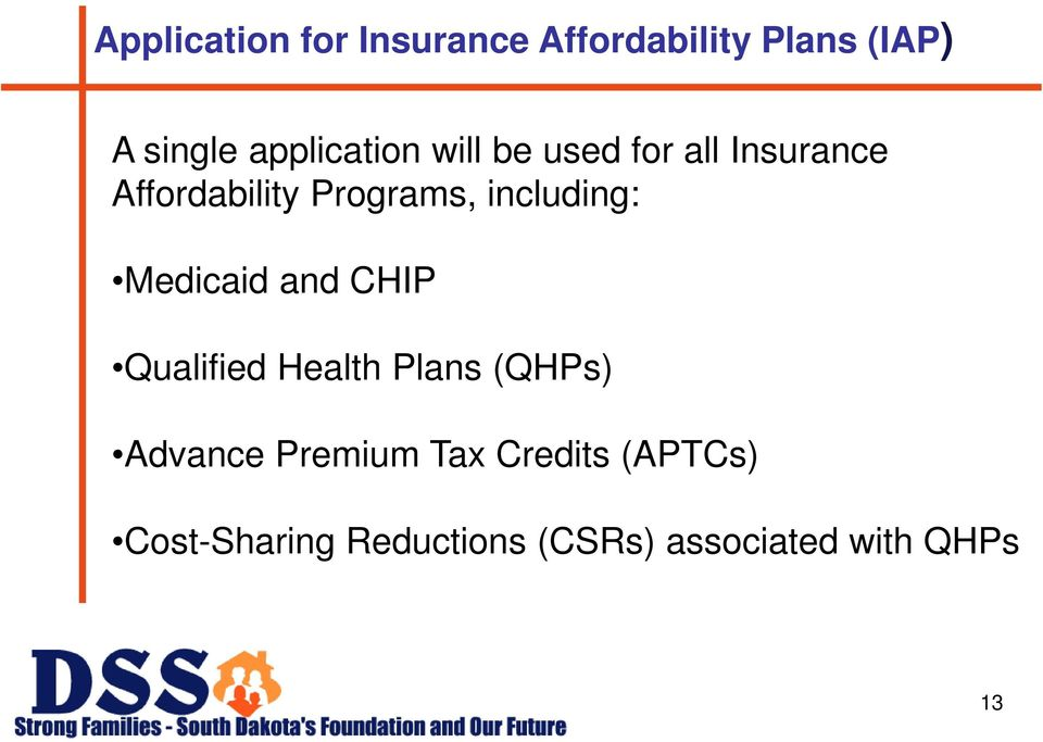 including: Medicaid and CHIP Qualified Health Plans (QHPs) Advance