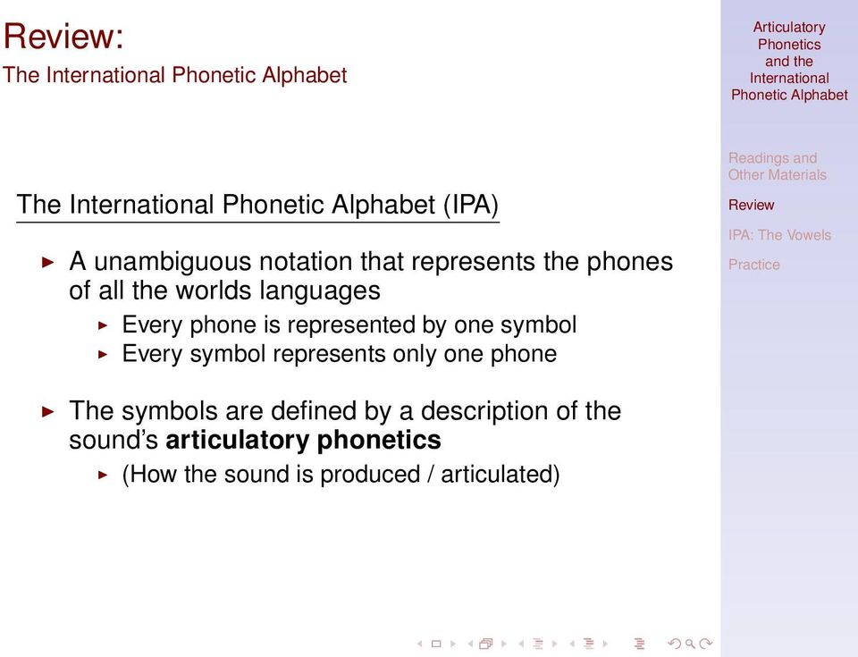 symbol represents only one phone The symbols are defined by a description