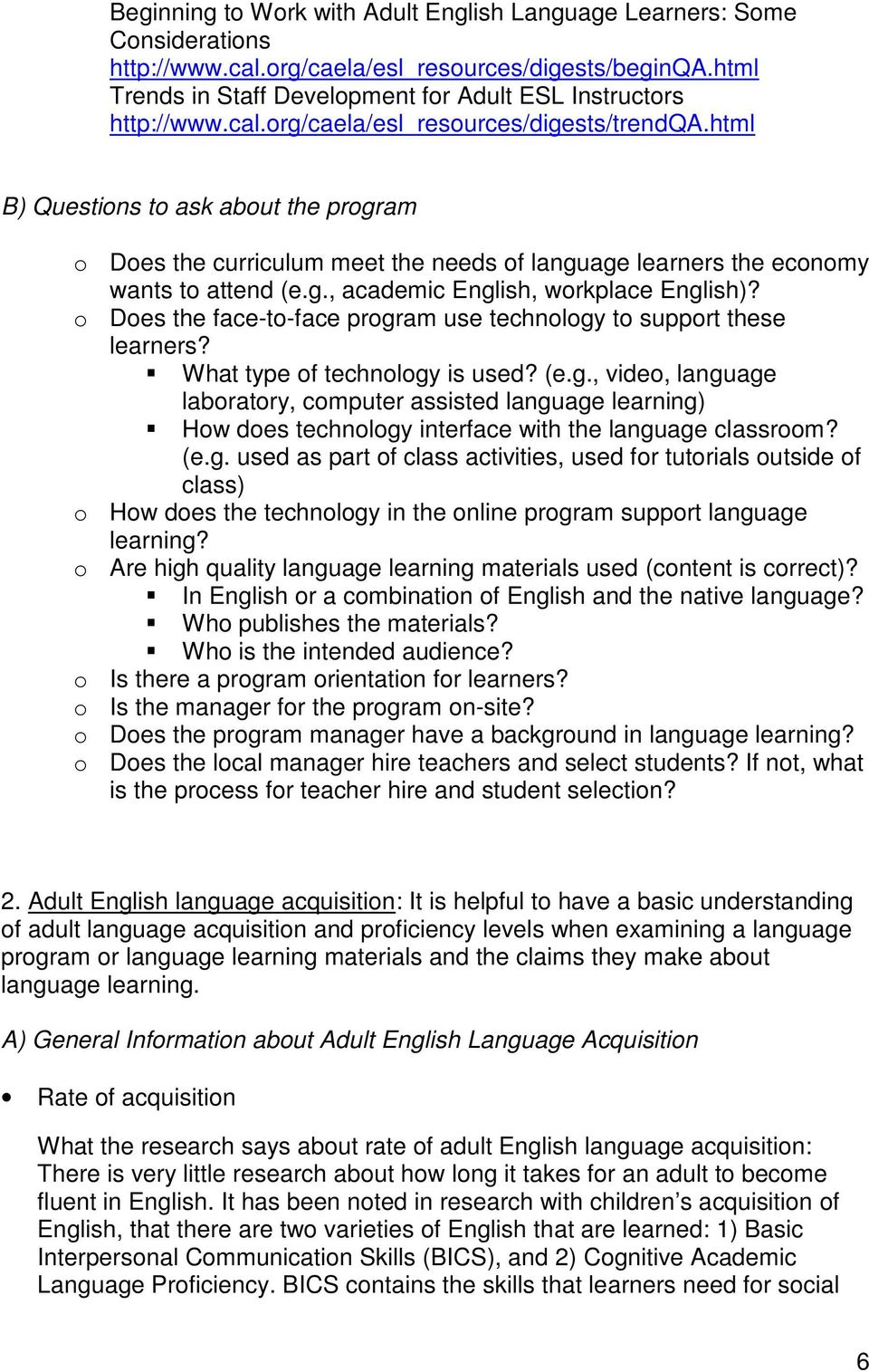 html B) Questions to ask about the program o Does the curriculum meet the needs of language learners the economy wants to attend (e.g., academic English, workplace English)?