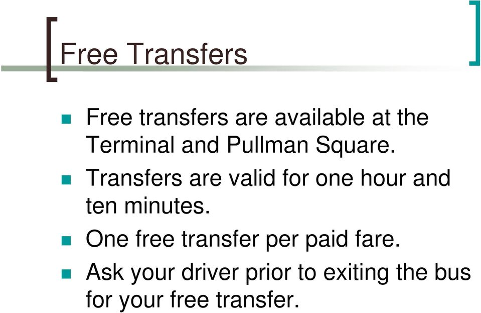 Transfers are valid for one hour and ten minutes.