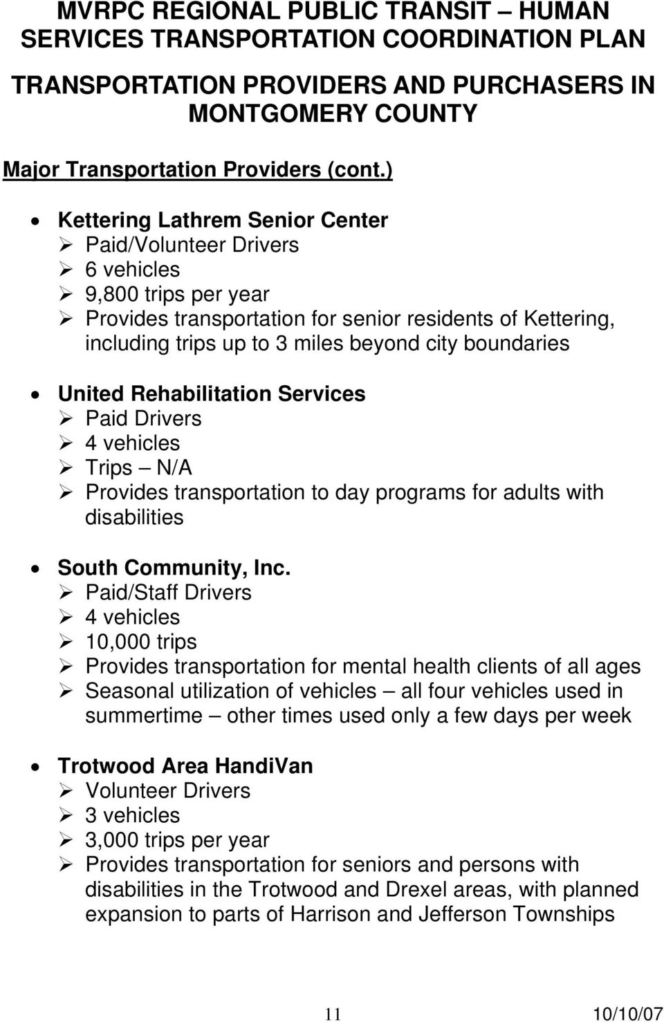 boundaries United Rehabilitation Services 4 vehicles Trips N/A Provides transportation to day programs for adults with disabilities South Community, Inc.