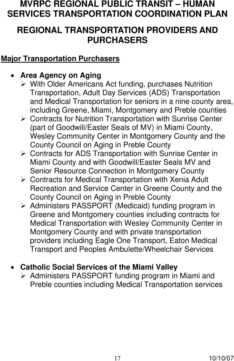 of Goodwill/Easter Seals of MV) in Miami County, Wesley Community Center in Montgomery County and the County Council on Aging in Preble County Contracts for ADS Transportation with Sunrise Center in