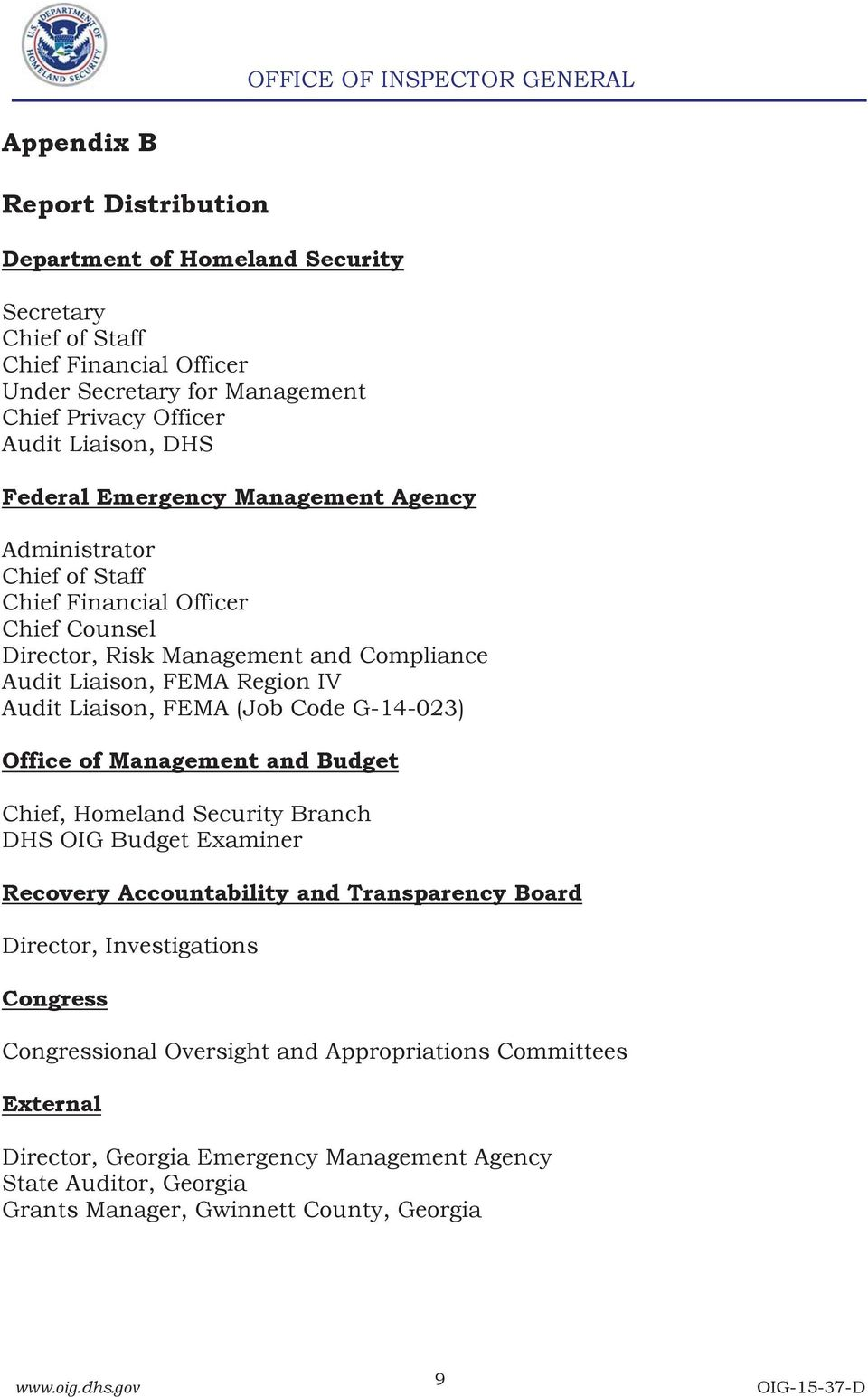 Audit Liaison, FEMA (Job Code G-14-023) Office of Management and Budget Chief, Homeland Security Branch DHS OIG Budget Examiner Recovery Accountability and Transparency Board Director,