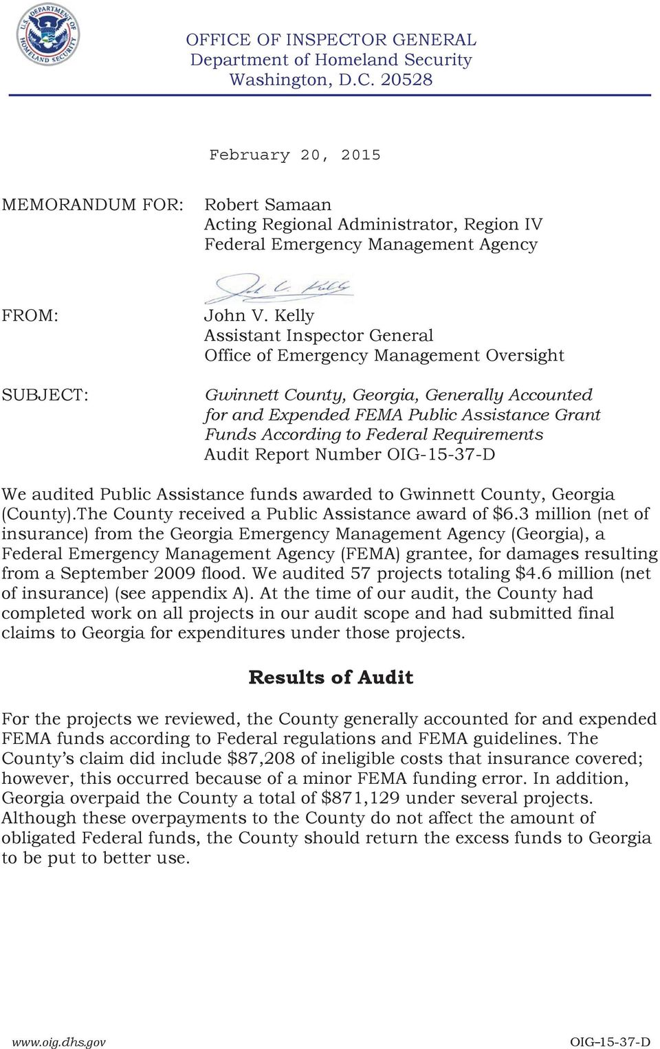Requirements Audit Report Number We audited Public Assistance funds awarded to Gwinnett County, Georgia (County).The County received a Public Assistance award of $6.