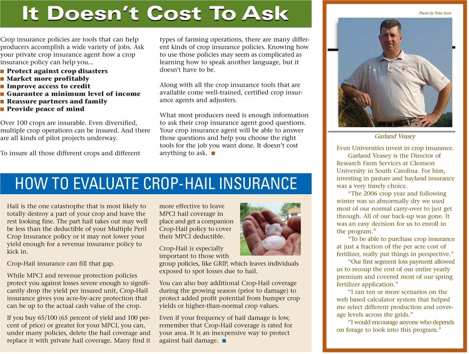 insurable. Even diversified, multiple crop operations can be insured. And there are all kinds of pilot projects underway.