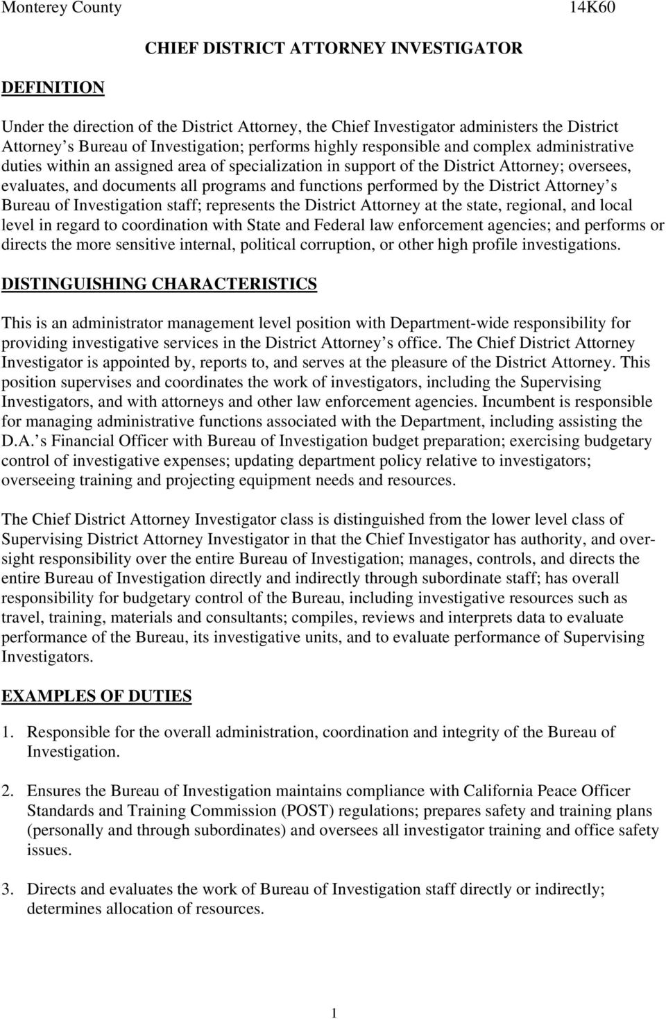 functions performed by the District Attorney s Bureau of Investigation staff; represents the District Attorney at the state, regional, and local level in regard to coordination with State and Federal