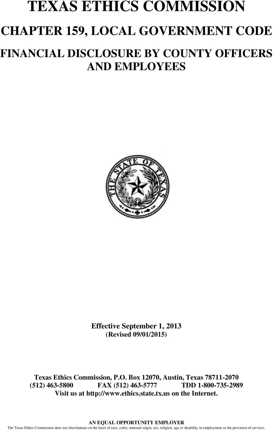 Box 12070, Austin, Texas 78711-2070 (512) 463-5800 FAX (512) 463-5777 TDD 1-800-735-2989 Visit us at http://www.ethics.state.tx.