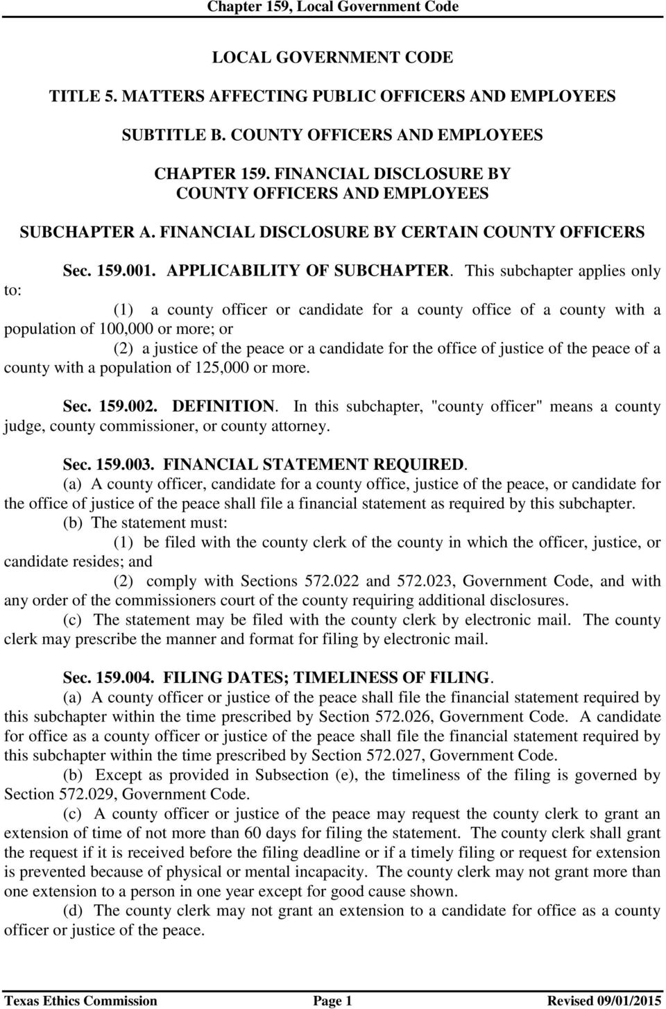 This subchapter applies only to: (1) a county officer or candidate for a county office of a county with a population of 100,000 or more; or (2) a justice of the peace or a candidate for the office of