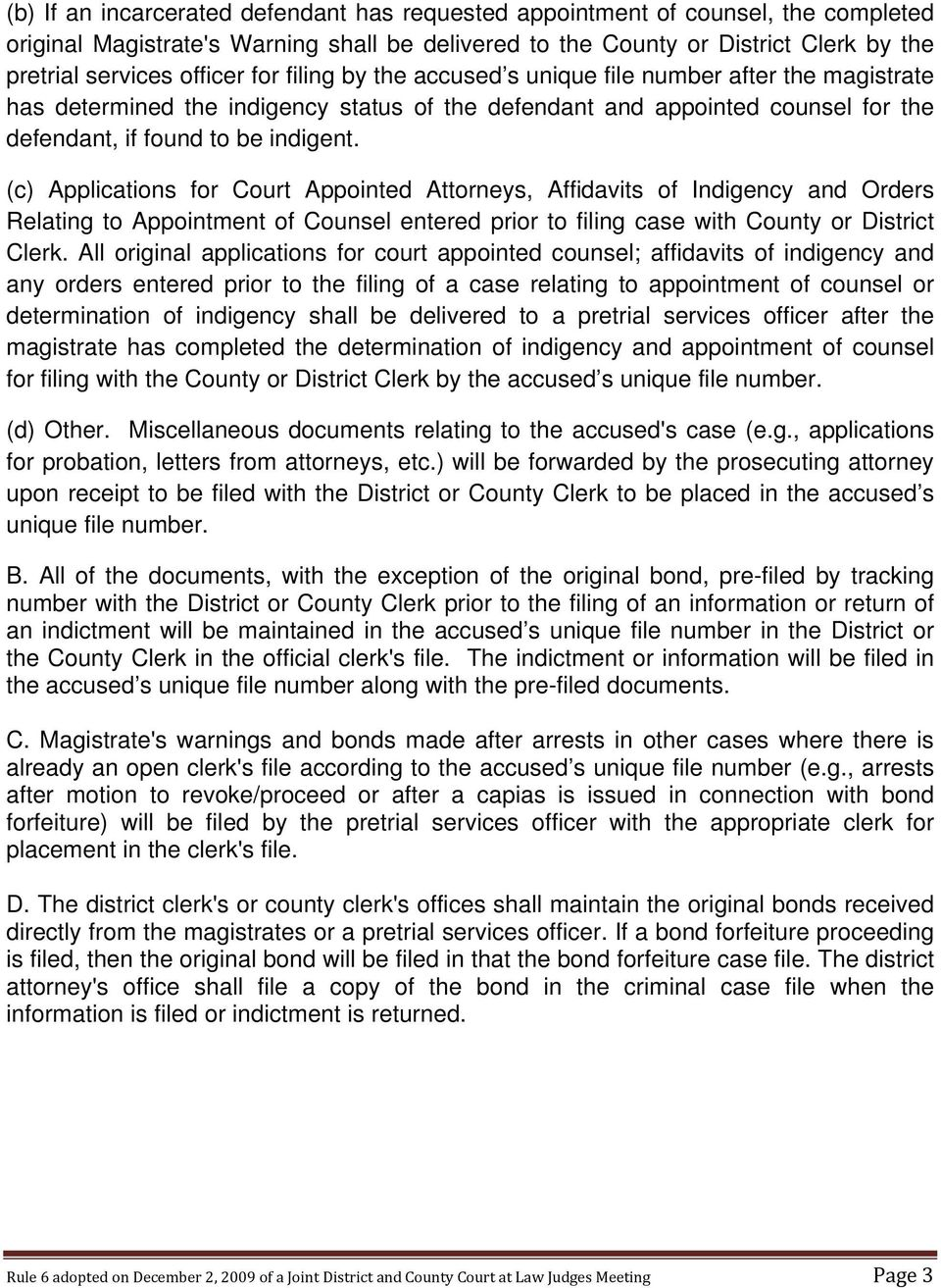 (c) Applications for Court Appointed Attorneys, Affidavits of Indigency and Orders Relating to Appointment of Counsel entered prior to filing case with County or District Clerk.