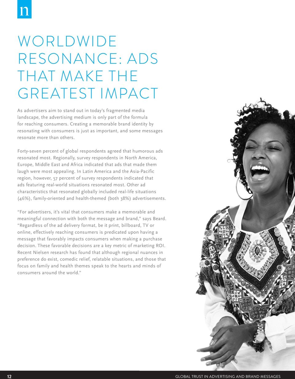 Forty-seven percent of global respondents agreed that humorous ads resonated most.