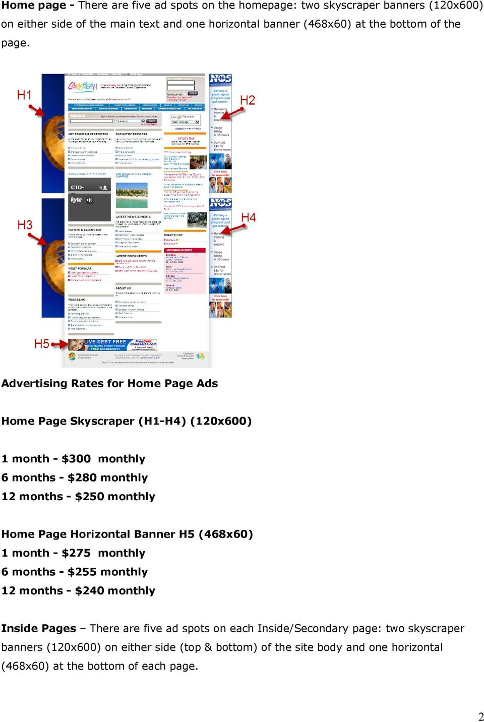 Advertising Rates for Home Page Ads Home Page Skyscraper (H1-H4) (120x600) 1 month - $300 monthly 6 months - $280 monthly 12 months - $250 monthly Home Page