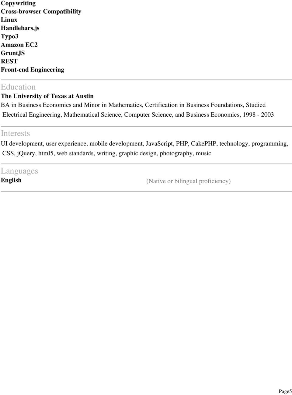 Certification in Business Foundations, Studied Electrical Engineering, Mathematical Science, Computer Science, and Business Economics, 1998-2003