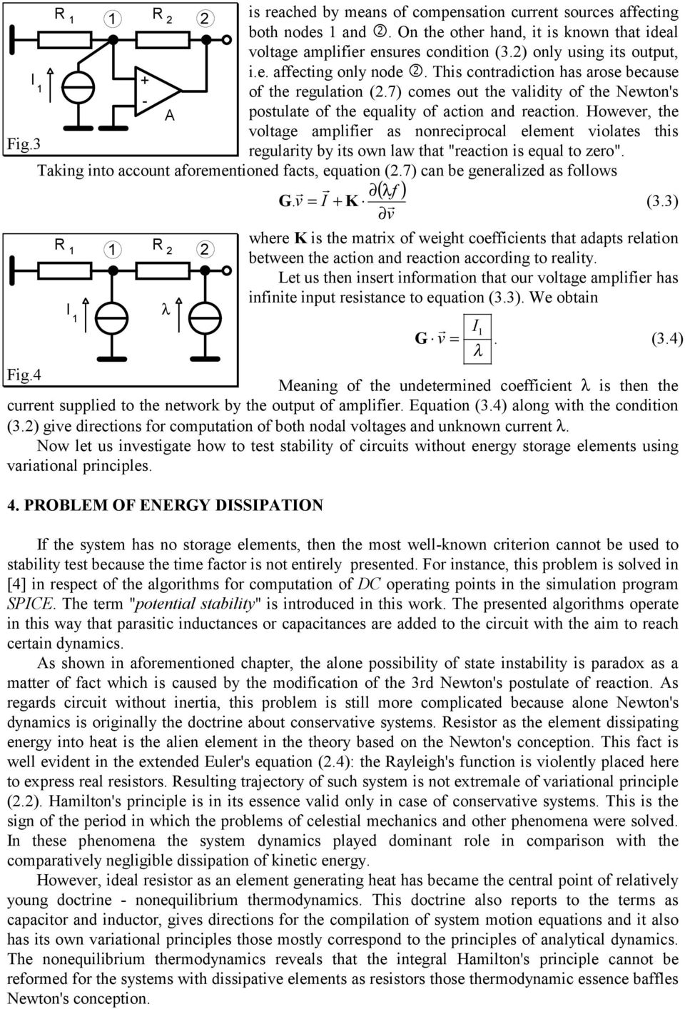 "Howeve, the voltage amplifie as nonecipocal element violates this Fig.3 egulaity by its own law that ""eaction is equal to zeo"". Taking into account afoementioned facts, equation (2."