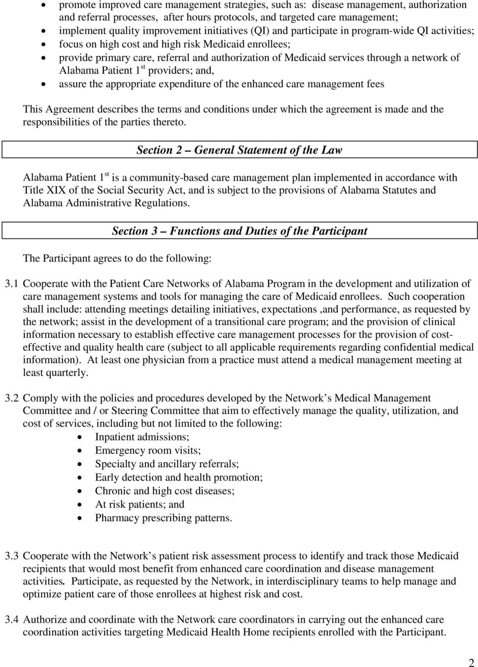 network of Alabama Patient 1 st providers; and, assure the appropriate expenditure of the enhanced care management fees This Agreement describes the terms and conditions under which the agreement is