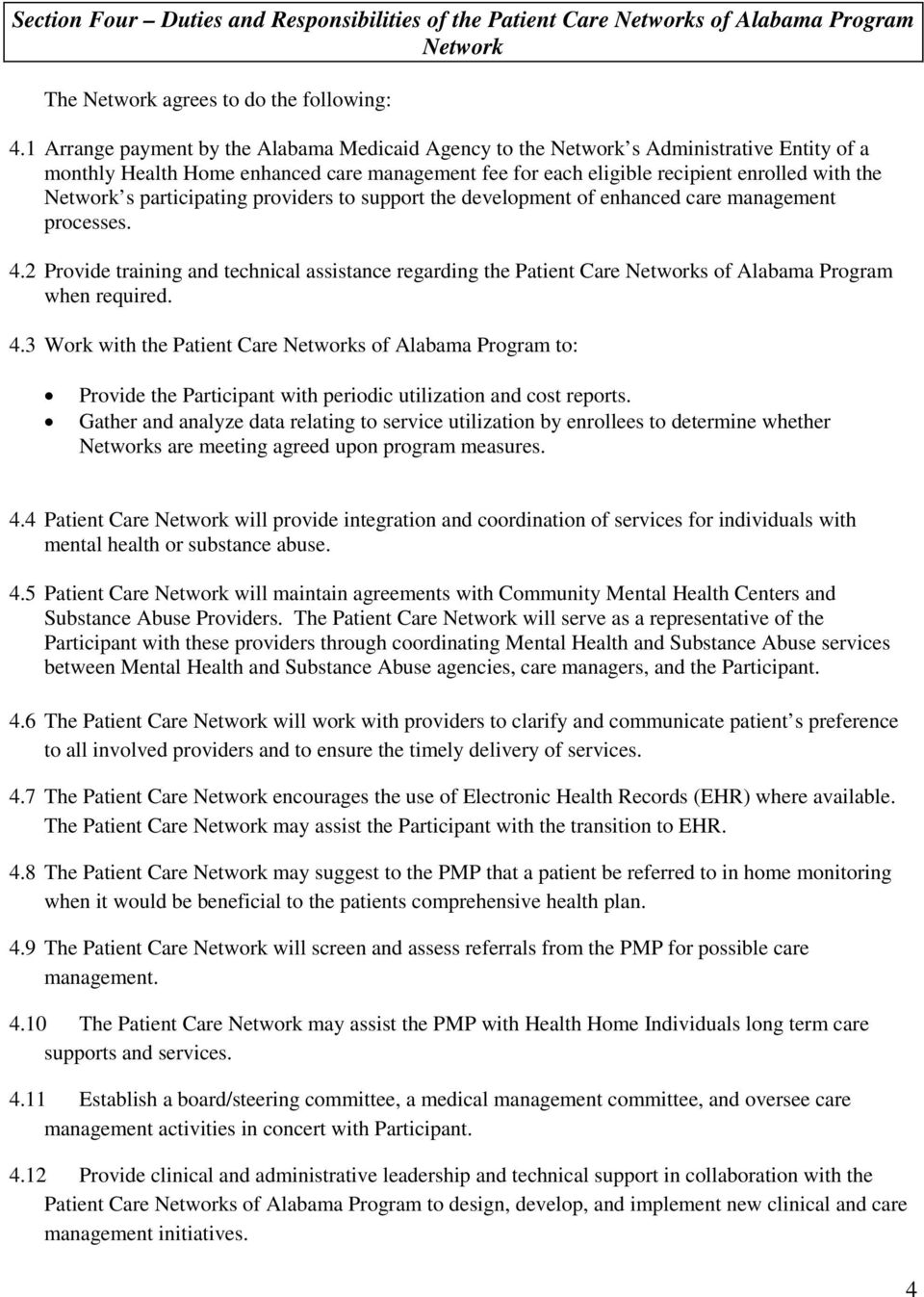 participating providers to support the development of enhanced care management processes. 4.