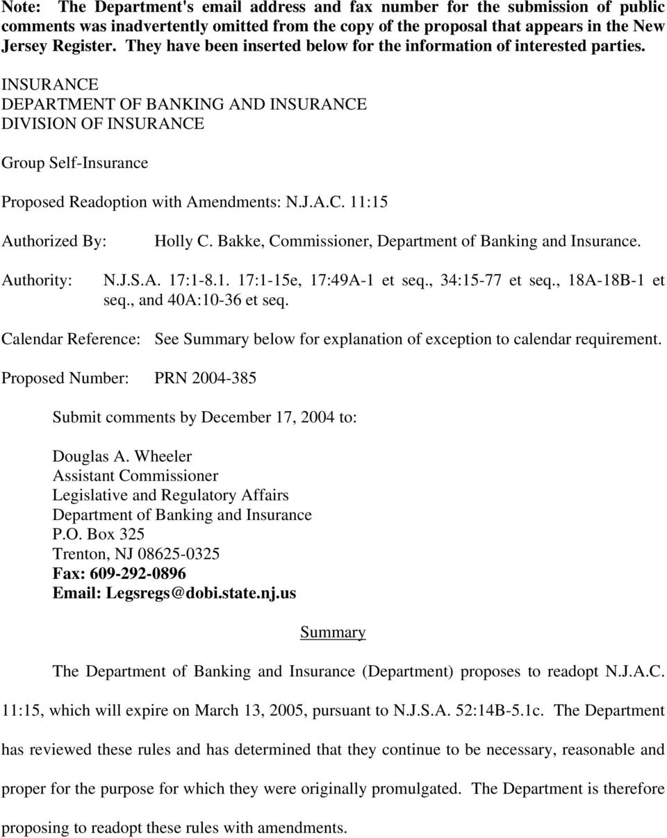 INSURANCE DEPARTMENT OF BANKING AND INSURANCE DIVISION OF INSURANCE Group Self-Insurance Proposed Readoption with Amendments: N.J.A.C. 11:15 Authorized By: Holly C.
