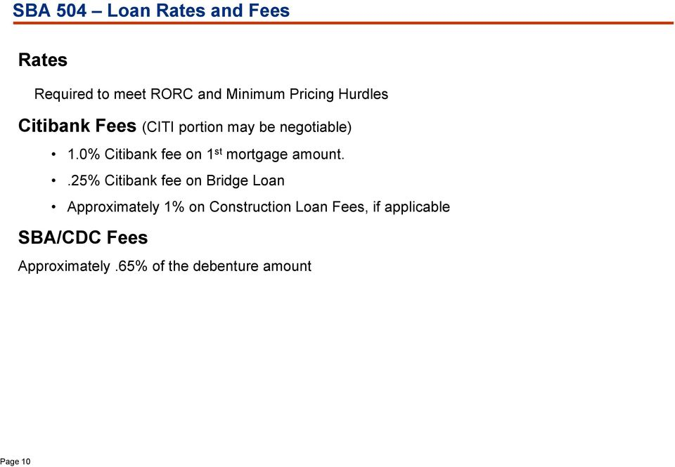0% Citibank fee on 1 st mortgage amount.
