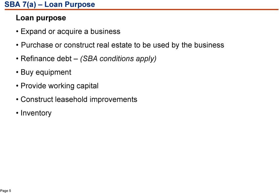 business Refinance debt (SBA conditions apply) Buy equipment