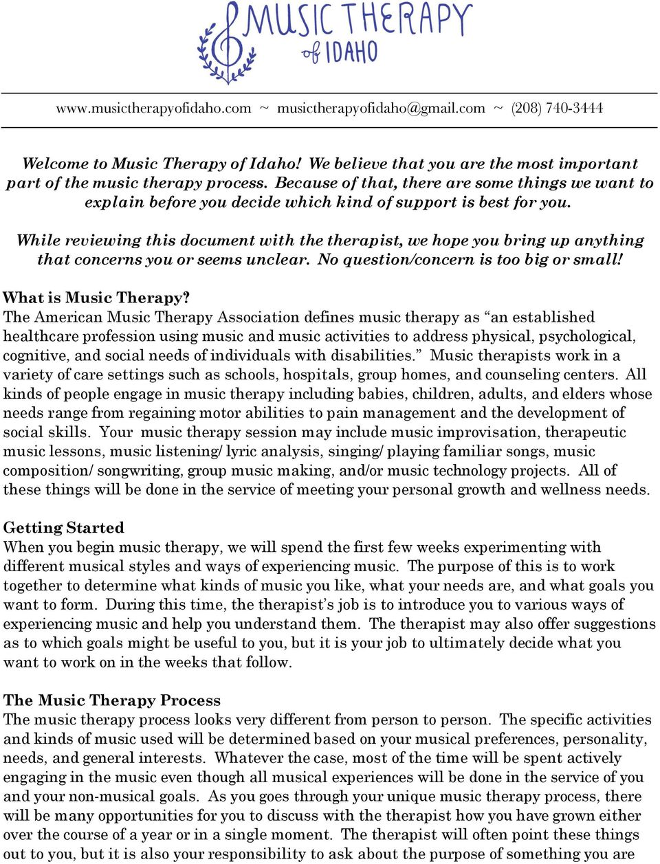 While reviewing this document with the therapist, we hope you bring up anything that concerns you or seems unclear. No question/concern is too big or small! What is Music Therapy?