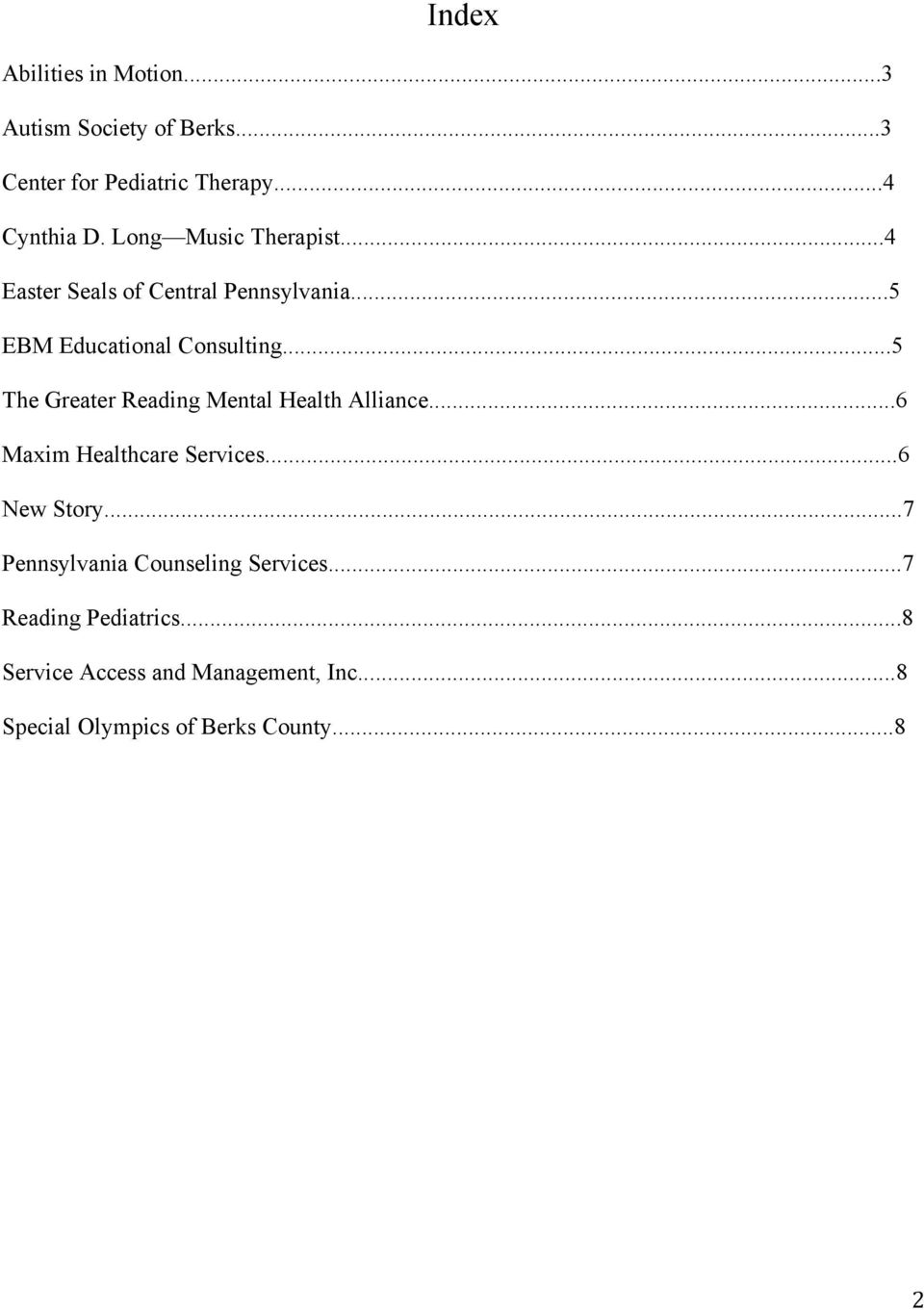 ..5 The Greater Reading Mental Health Alliance...6 Maxim Healthcare Services...6 New Story.