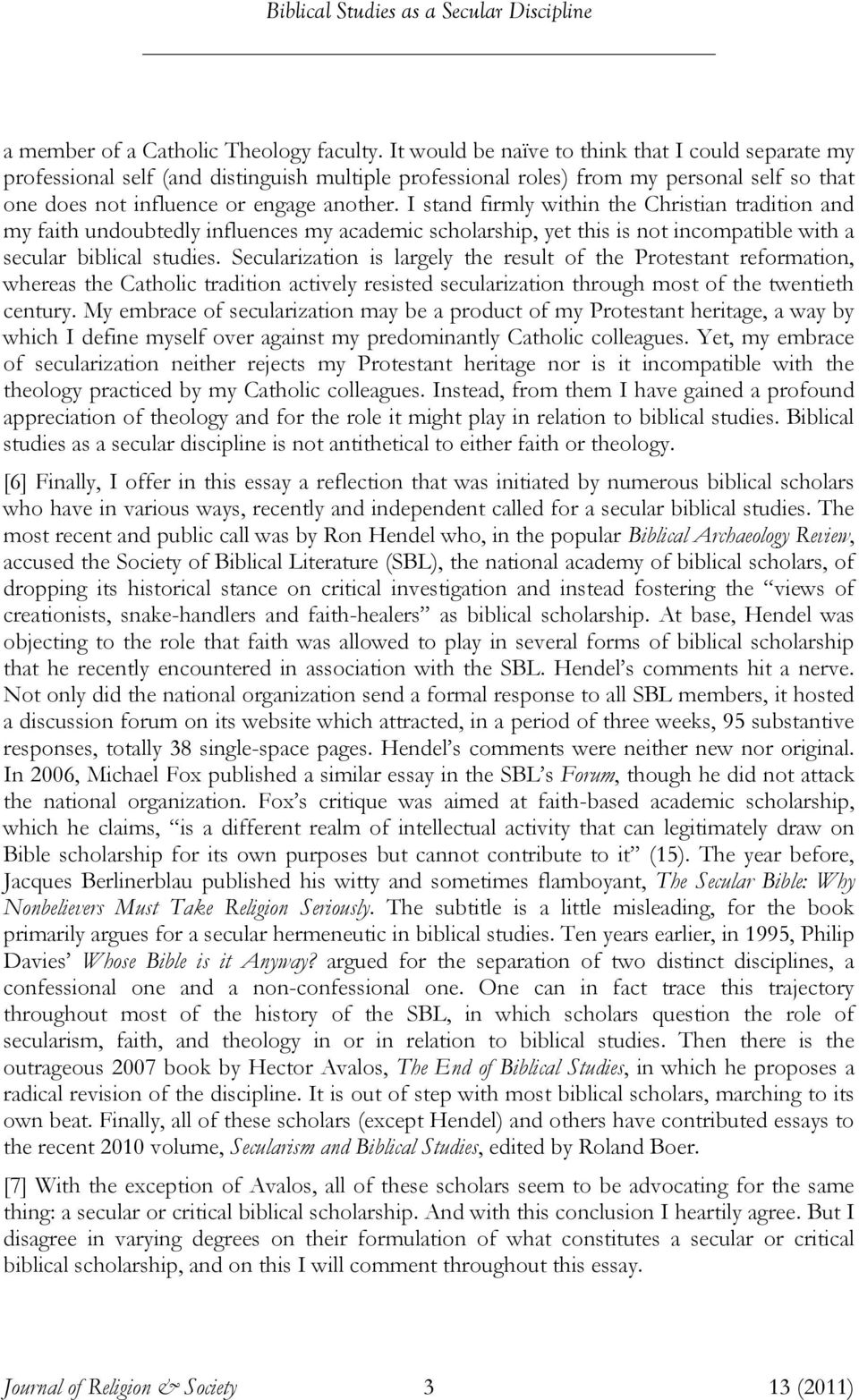 fundamentalism secularization essay Francis and fundamentalism which beleaguered believers attempt to preserve their distinctive identities or groups in the face of modernity and secularization they were professors at established universities who wrote the 90 essays in the fundamentals (1910-15) focused on.