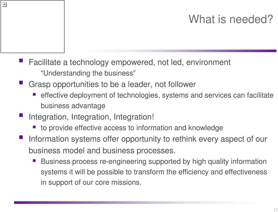 technologies, systems and services can facilitate business advantage Integration, Integration, Integration!