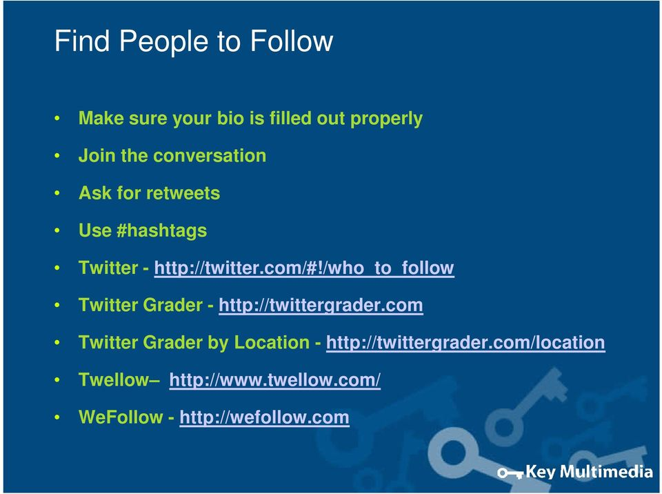 /who_to_follow Twitter Grader - http://twittergrader.
