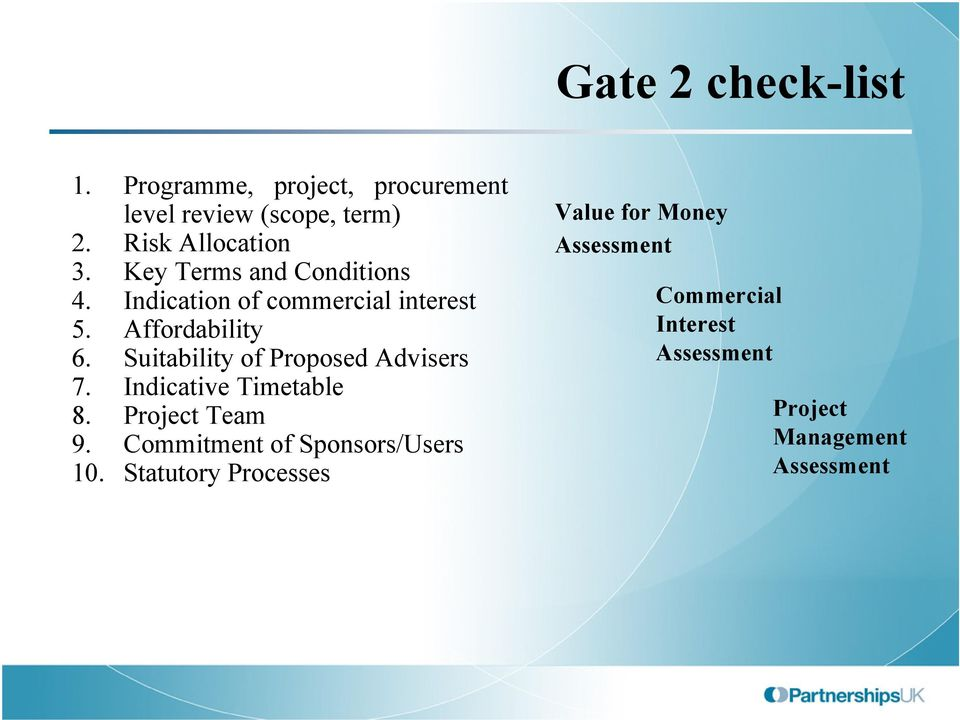 Suitability of Proposed Advisers 7. Indicative Timetable 8. Project Team 9.