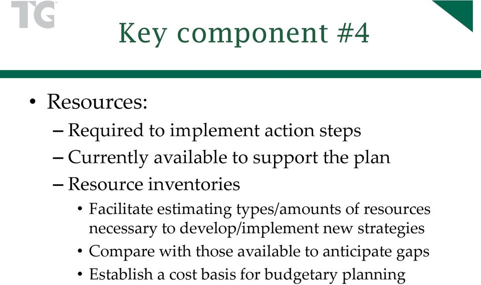 types/amounts of resources necessary to develop/implement new strategies