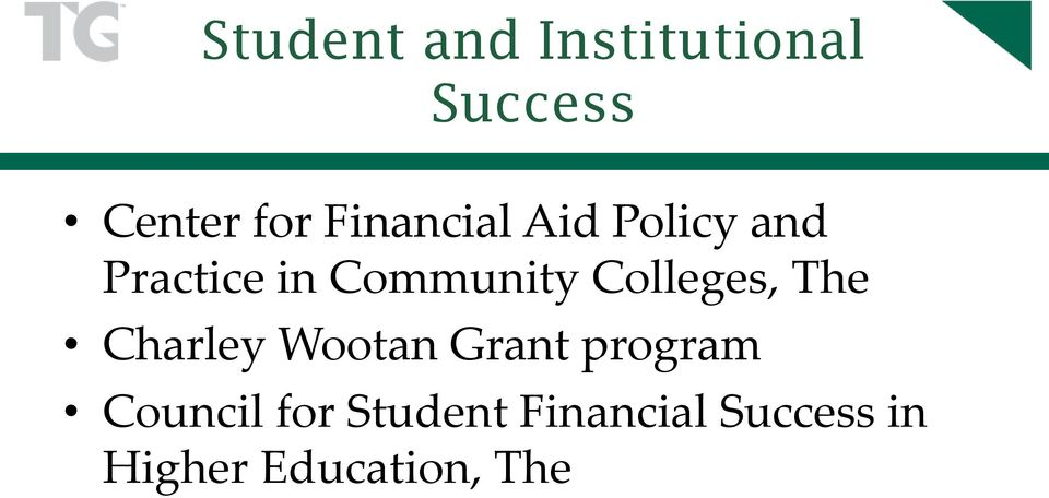 Colleges, The Charley Wootan Grant program