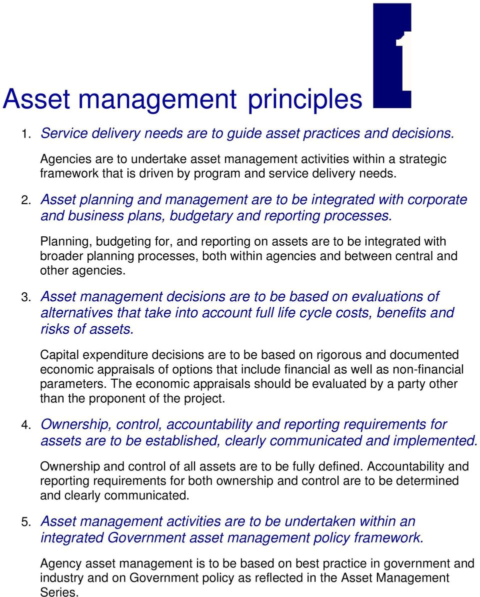 Asset planning and management are to be integrated with corporate and business plans, budgetary and reporting processes.