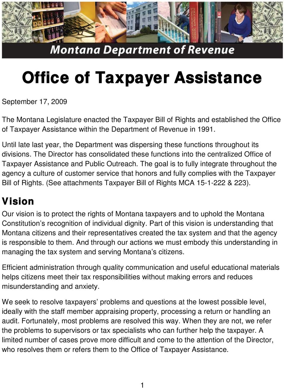 The Director has consolidated these functions into the centralized Office of Taxpayer Assistance and Public Outreach.