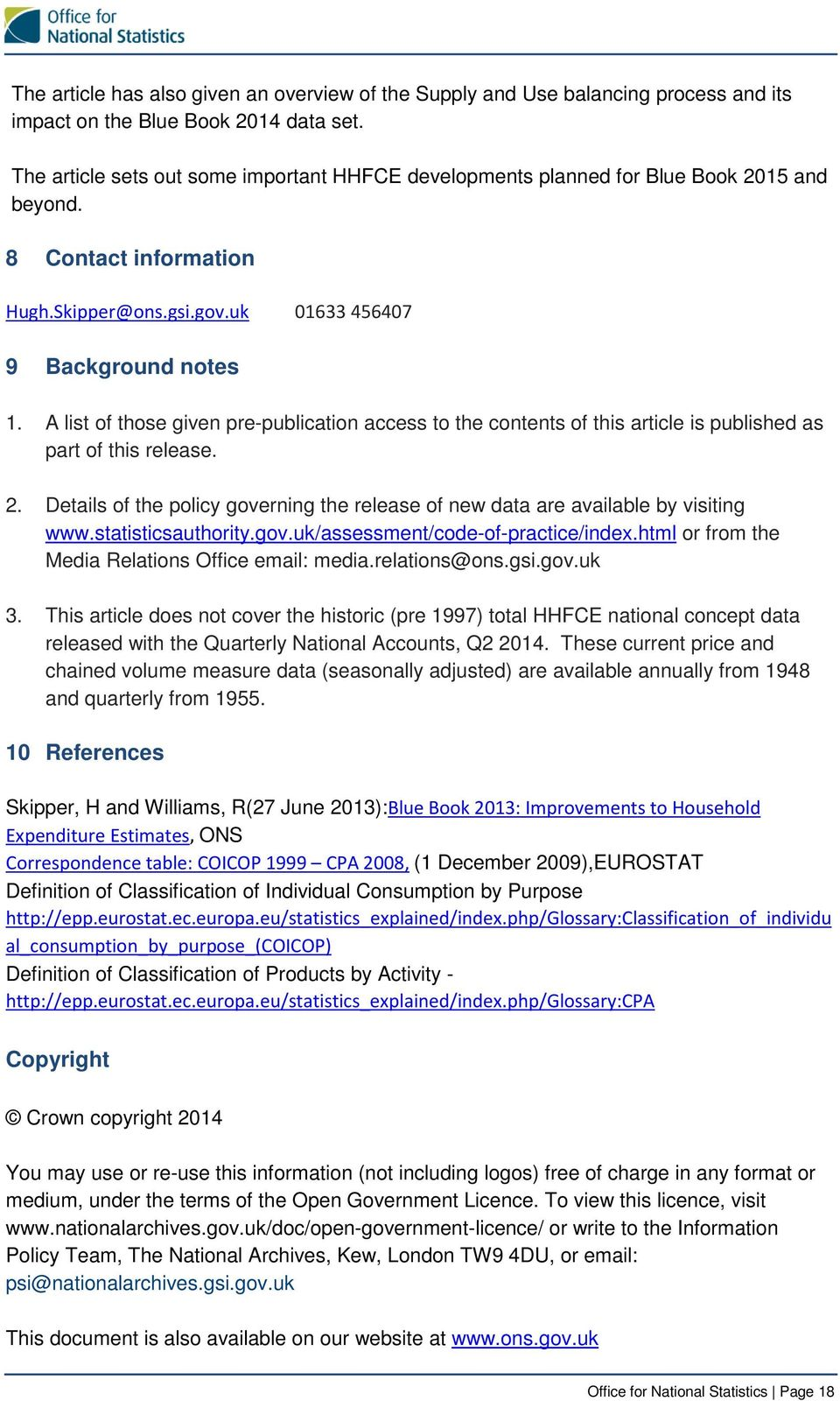 A list of those given pre-publication access to the contents of this article is published as part of this release. 2.