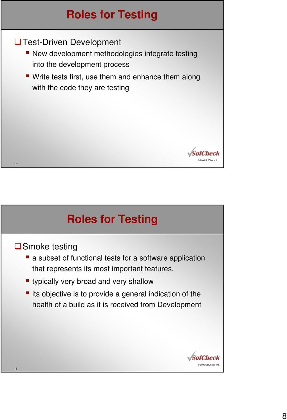 subset of functional tests for a software application that represents its most important features.