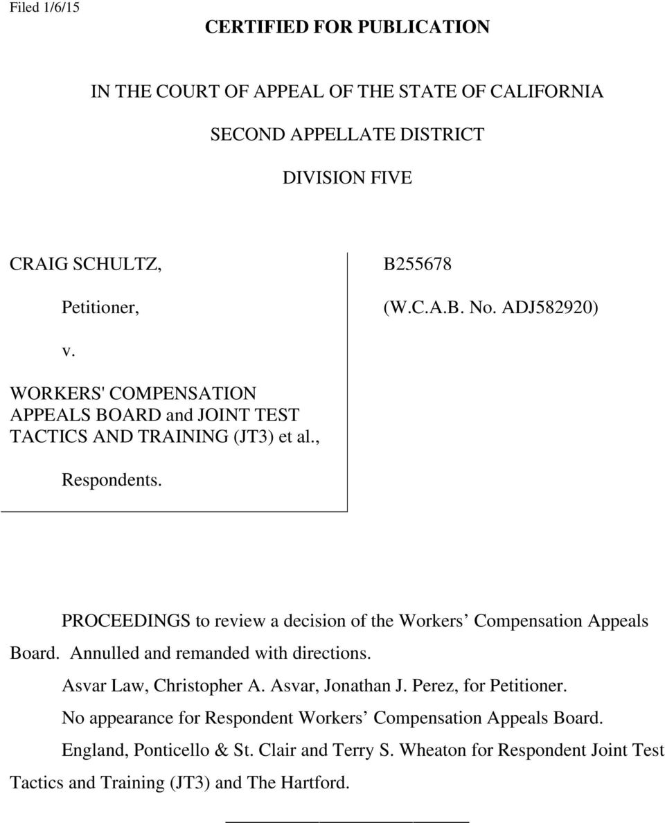 PROCEEDINGS to review a decision of the Workers Compensation Appeals Board. Annulled and remanded with directions. Asvar Law, Christopher A. Asvar, Jonathan J.