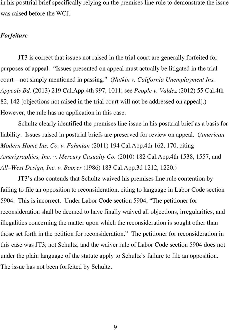 Issues presented on appeal must actually be litigated in the trial court not simply mentioned in passing. (Natkin v. California Unemployment Ins. Appeals Bd. (2013) 219 Cal.App.4th 997, 1011; see People v.