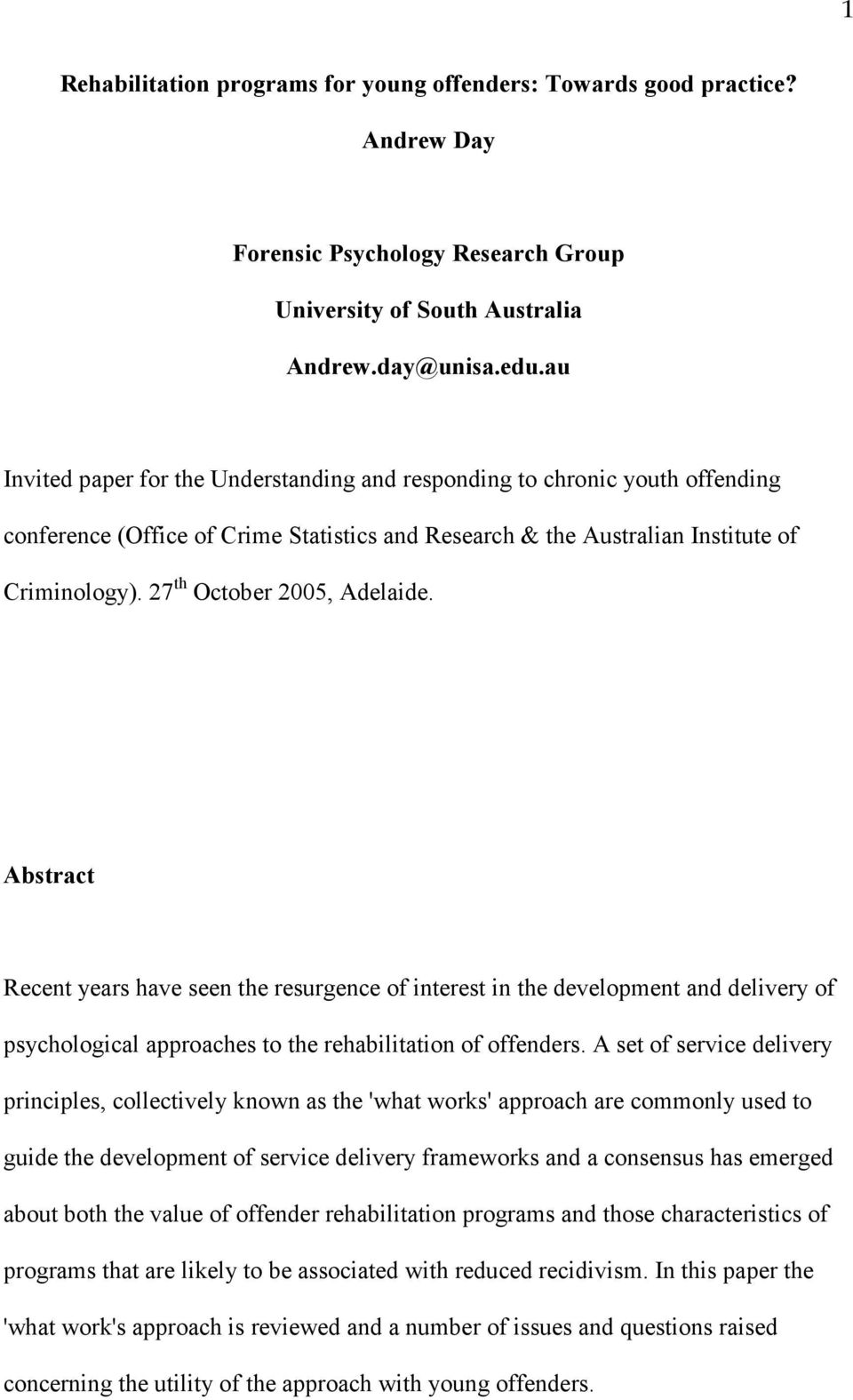 27 th October 2005, Adelaide. Abstract Recent years have seen the resurgence of interest in the development and delivery of psychological approaches to the rehabilitation of offenders.