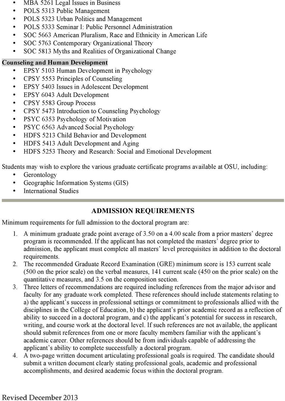 CPSY 5553 Principles of Counseling EPSY 5403 Issues in Adolescent Development EPSY 6043 Adult Development CPSY 5583 Group Process CPSY 5473 Introduction to Counseling Psychology PSYC 6353 Psychology