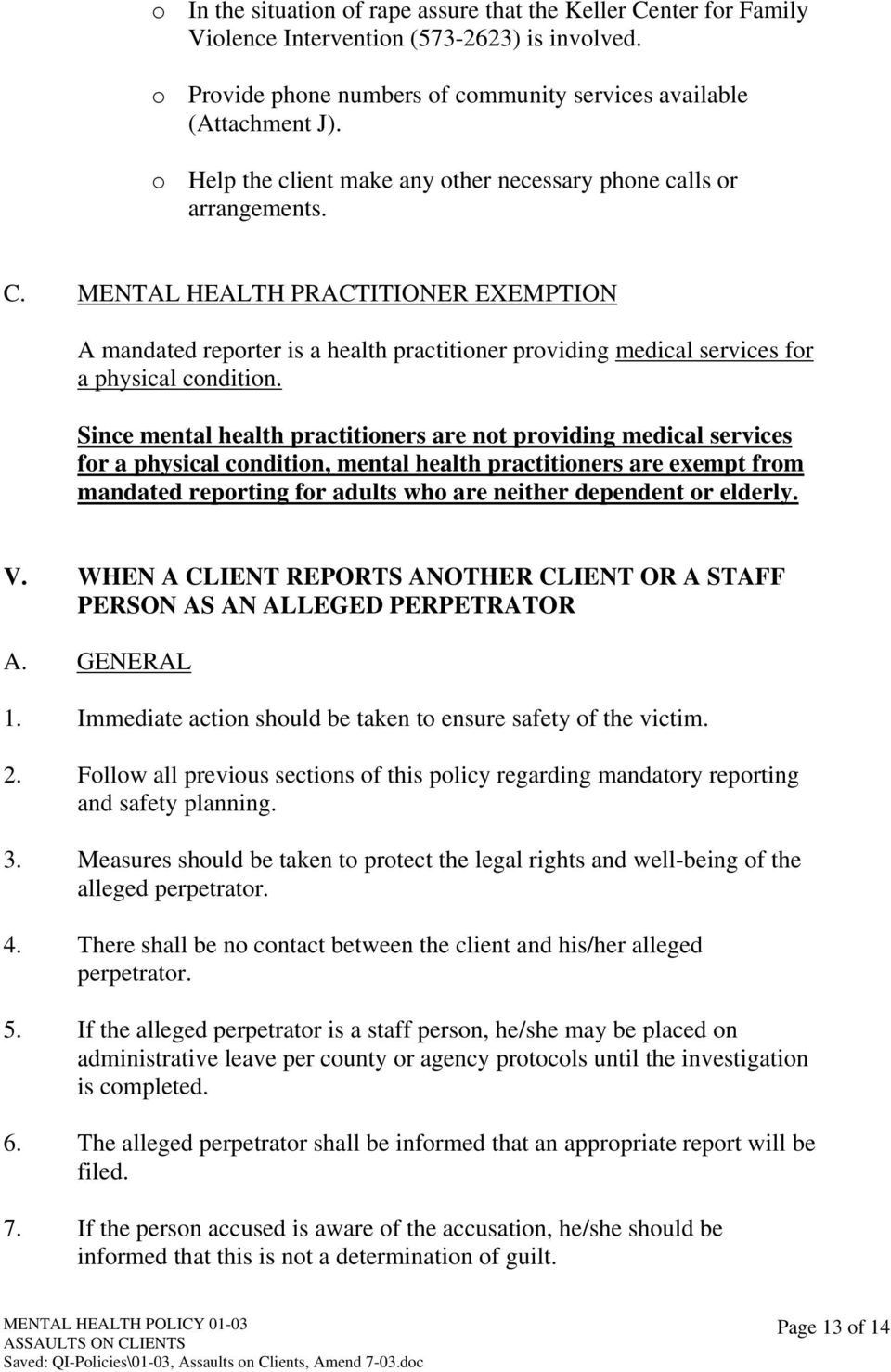 MENTAL HEALTH PRACTITIONER EXEMPTION A mandated reporter is a health practitioner providing medical services for a physical condition.