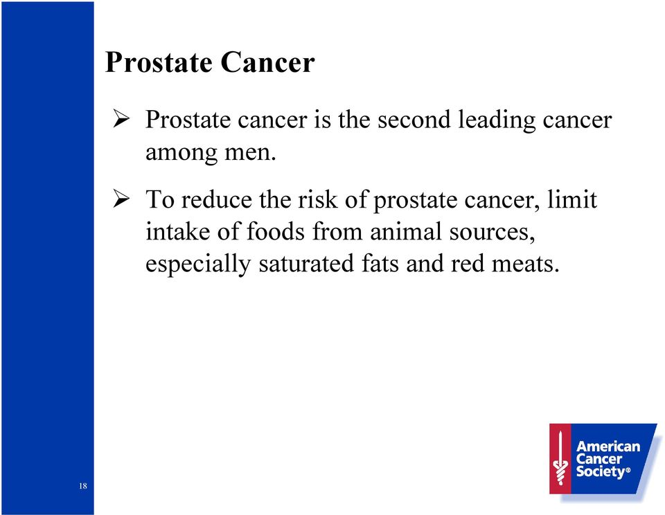 To reduce the risk of prostate cancer, limit
