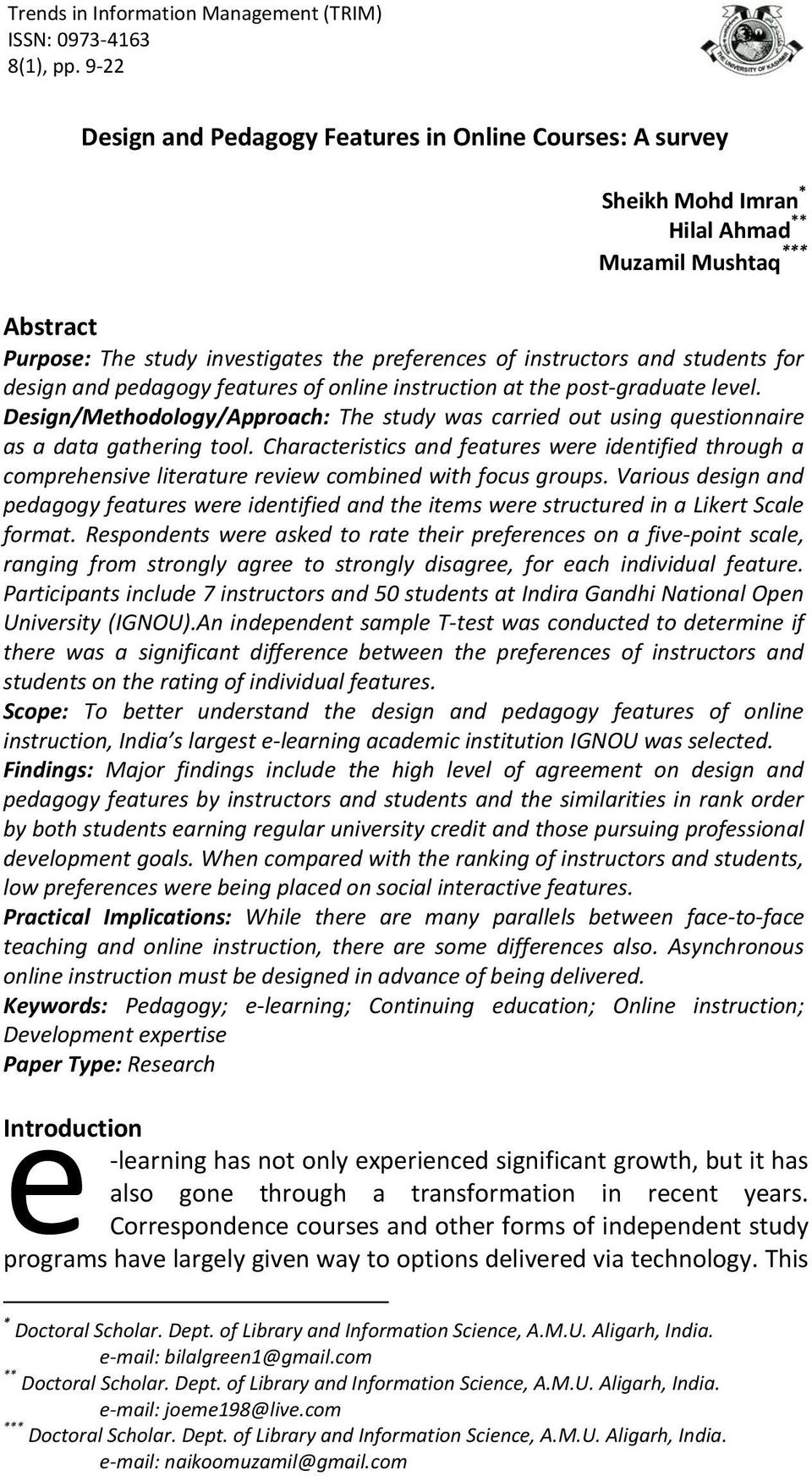students for design and pedagogy features of online instruction at the post-graduate level. Design/Methodology/Approach: The study was carried out using questionnaire as a data gathering tool.