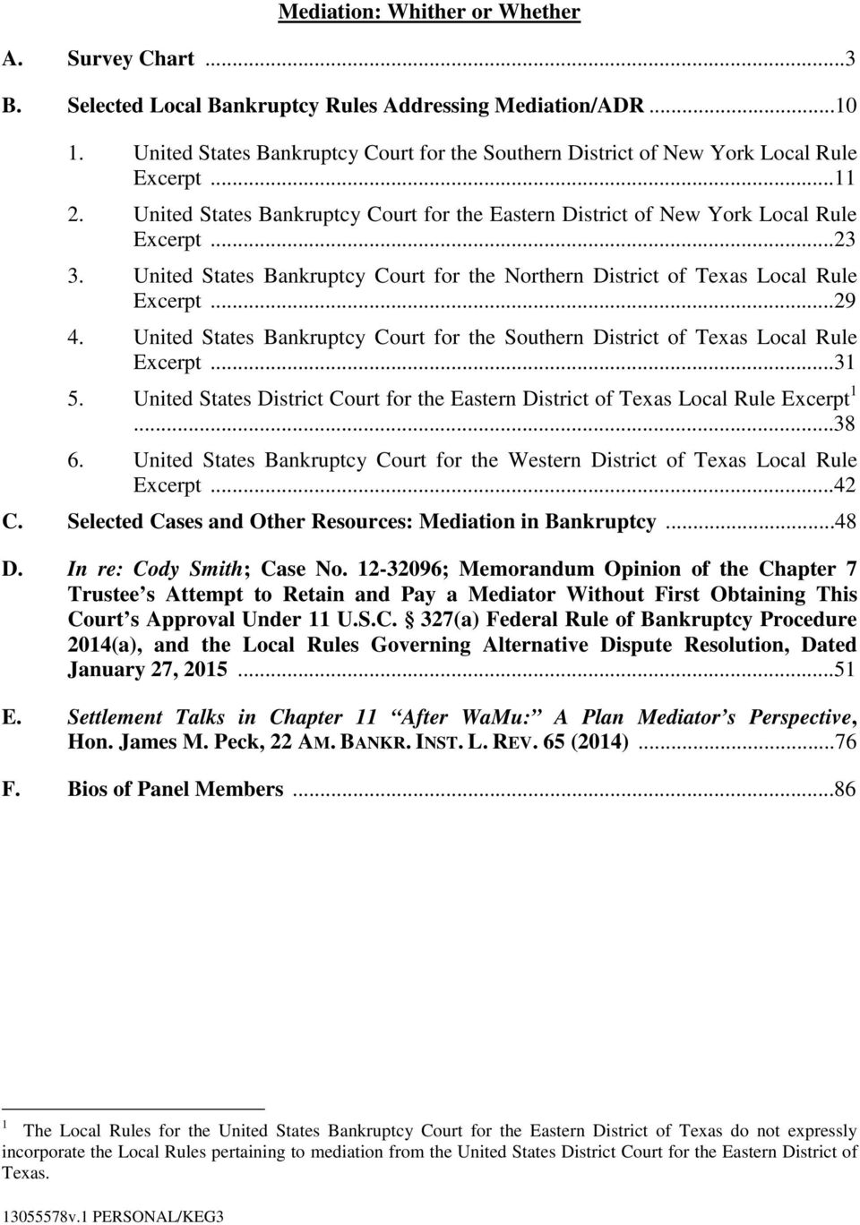 United States Bankruptcy Court for the Northern District of Texas Local Rule Excerpt...29 4. United States Bankruptcy Court for the Southern District of Texas Local Rule Excerpt...31 5.