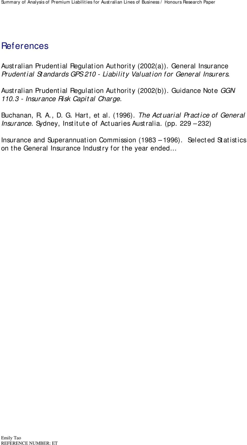 3 - Insurance Rsk Captal Charge. Buchanan, R. A., D. G. Hart, et al. (1996). The Actuaral Practce of General Insurance.