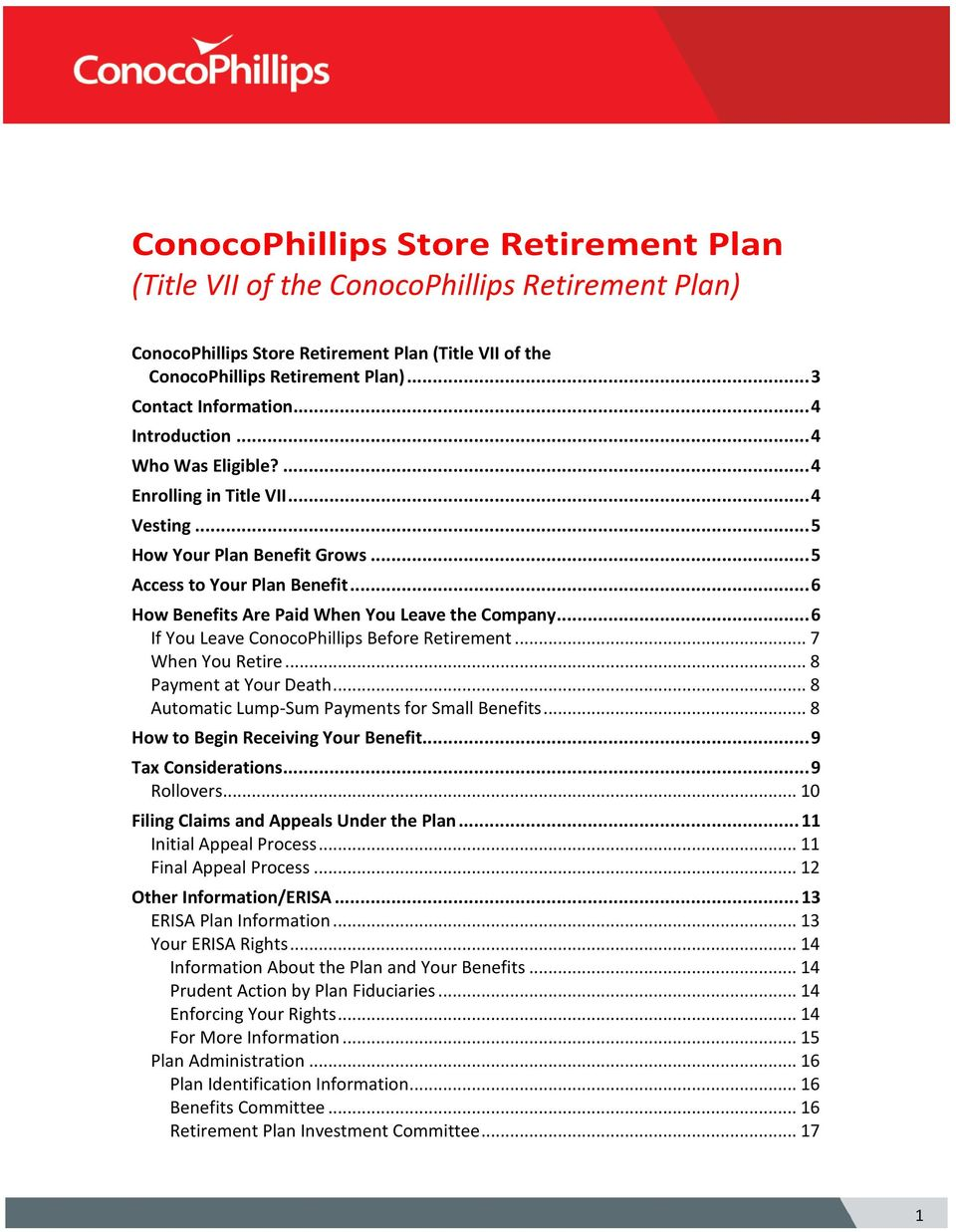 .. 6 If You Leave ConocoPhillips Before Retirement... 7 When You Retire... 8 Payment at Your Death... 8 Automatic Lump-Sum Payments for Small Benefits... 8 How to Begin Receiving Your Benefit.