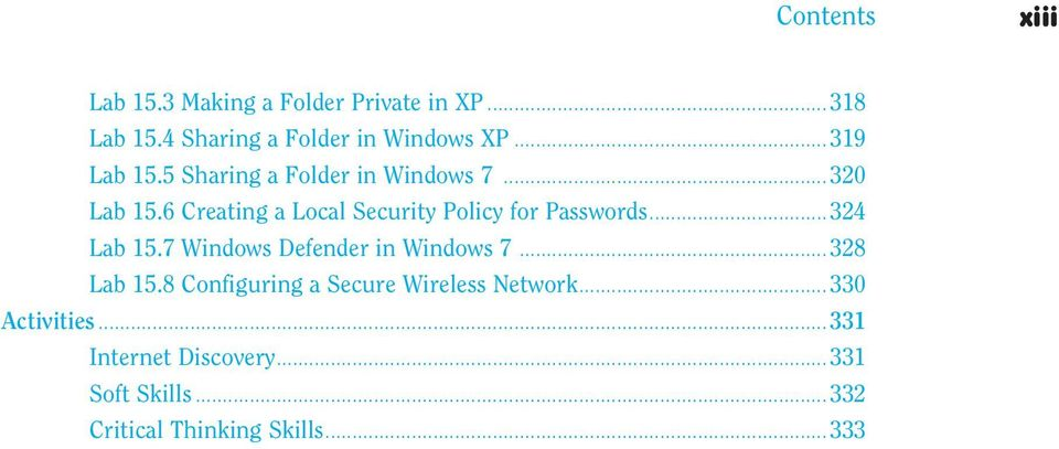 6 Creating a Local Security Policy for Passwords...324 Lab 15.7 Windows Defender in Windows 7.